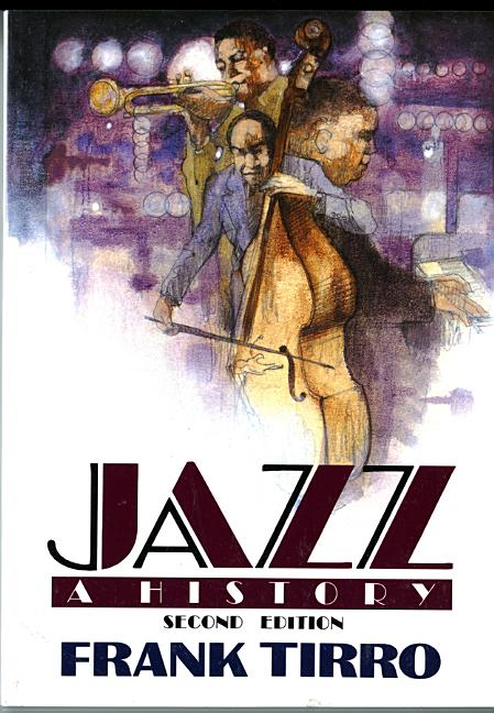 Jazz: A History (Second Edition). Frank Tirro.