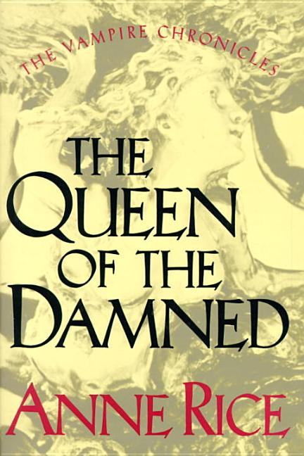 Queen of the Damned (Vampire Chronicles, Book III). ANNE RICE.