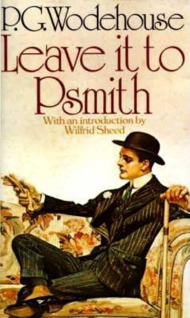 Leave It to Psmith. P G. Wodehouse