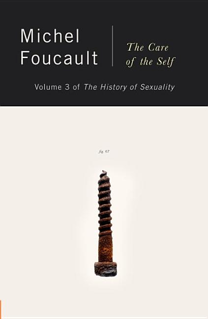 Care of the Self the History of Sexuality. MICHEL FOUCAULT