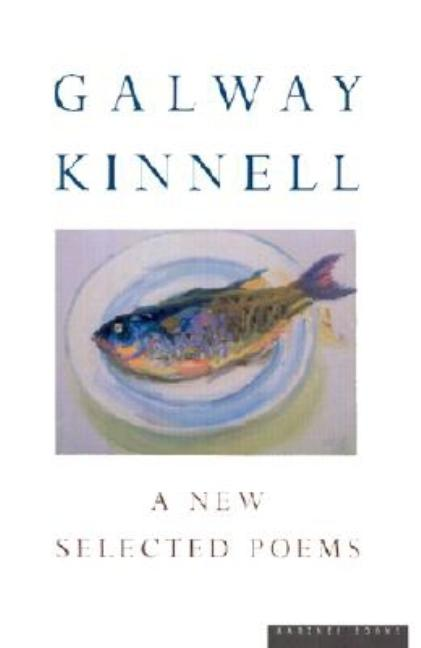 Selected Poems: Galway Kinnell. Galway Kinnell.