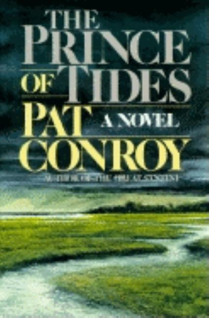 The Prince of Tides. PAT CONROY.