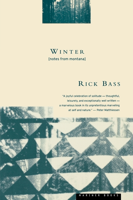 Winter : Notes from Montana. Elizabeth Hughes Rick Bass