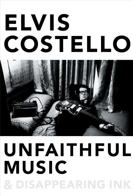 Unfaithful Music & Disappearing Ink. Elvis Costello.