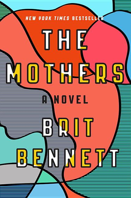The Mothers. Brit Bennett