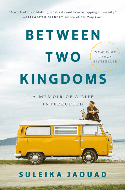 Between Two Kingdoms: A Memoir of a Life Interrupted. Suleika Jaouad