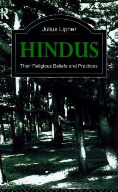 Hindus (The Library of Religious Beliefs and Practices). Julius Lipner