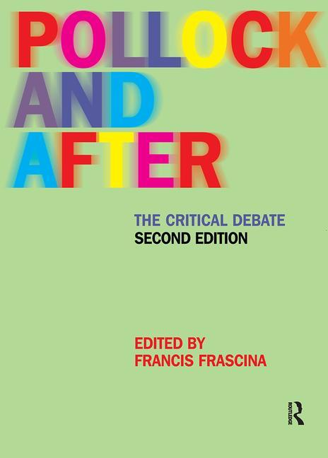 Pollock and After 2ed: The Critical Debate