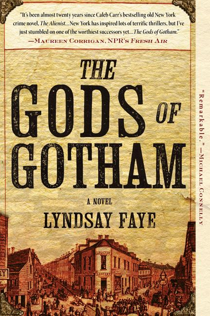 The Gods of Gotham. Lyndsay Faye.