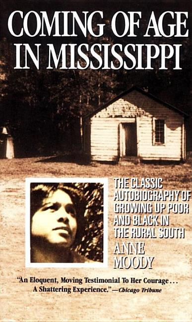 Coming of Age in Mississippi. ANNE MOODY.