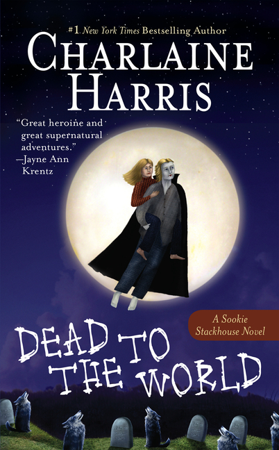 Dead to the World (Southern Vampire Mysteries, Book 4). Charlaine Harris