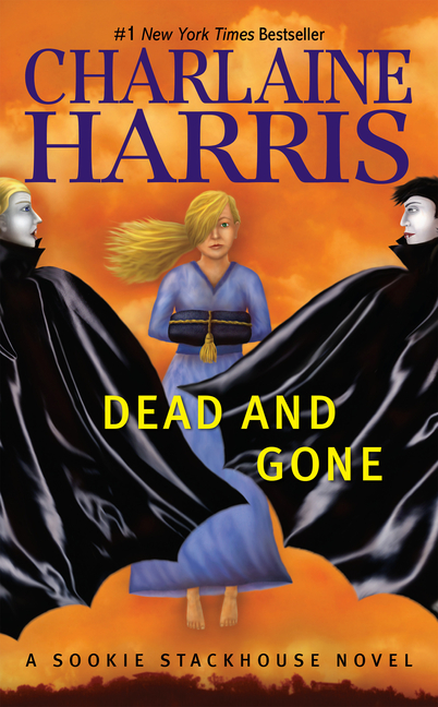 Dead and Gone: A Sookie Stackhouse Novel (Sookie Stackhouse/True Blood). Charlaine Harris