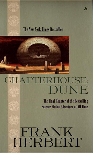 Chapterhouse: Dune (Dune Chronicles, Book 6). Frank Herbert