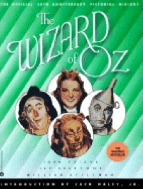 The Wizard of Oz: The Official 50th Anniversary Pictorial History. Jay Scarfone John Fricke,...