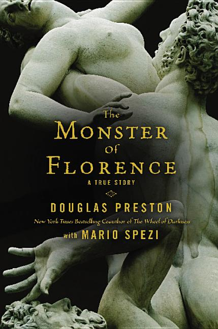 The Monster of Florence. DOUGLAS PRESTON