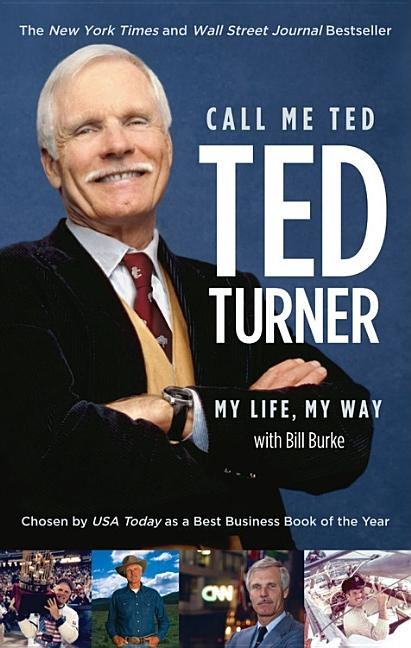 Call Me Ted. BILL BURKE TED TURNER