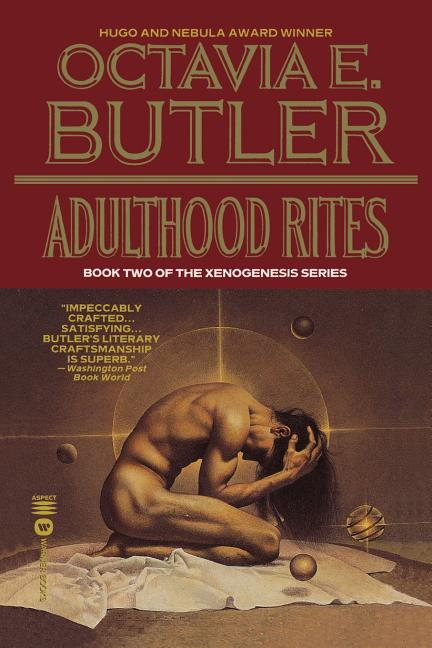 Adulthood Rites (Xenogenesis, Book Two). Octavia E. Butler.