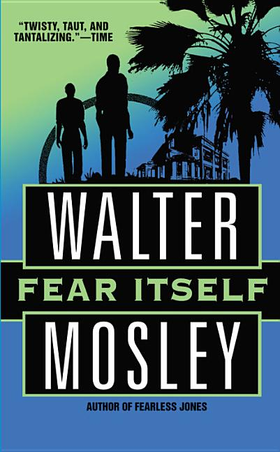 Fear Itself. WALTER MOSLEY