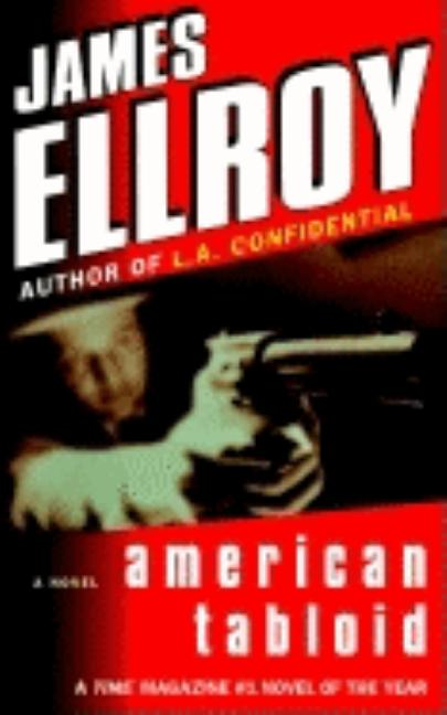 American Tabloid: A Novel. James Ellroy