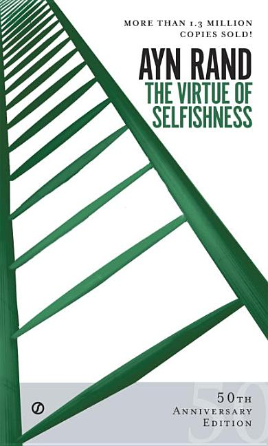 Virtue of Selfishness : A New Concept of Egoism. AYN RAND