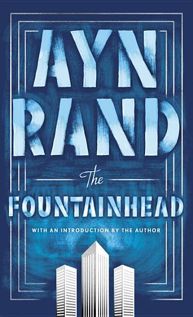 The Fountainhead. LEONARD PEIKOFF AYN RAND.