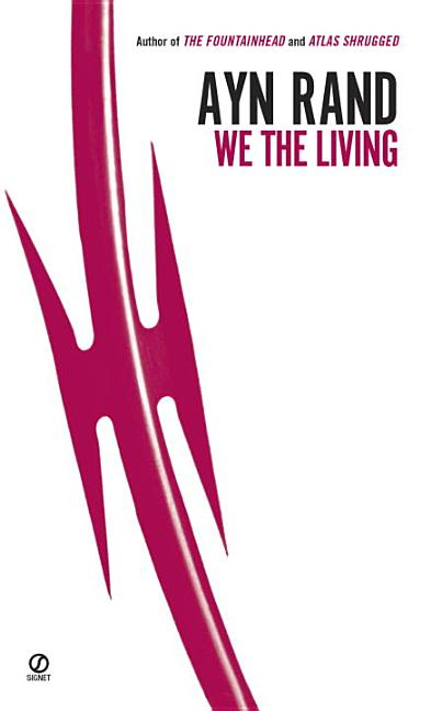 We the Living (75th-Anniversary Edition) (Anniversary). Ayn Rand
