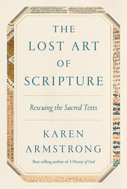 The Lost Art of Scripture: Rescuing the Sacred Texts. Karen Armstrong.