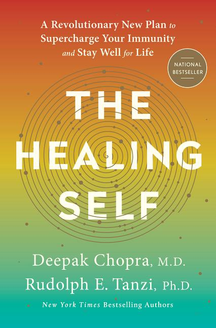Healing Self: A Revolutionary New Plan to Supercharge Your Immunity and Stay Well for Life....