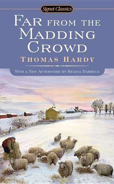 Far From the Madding Crowd (Signet Classics). Thomas Hardy