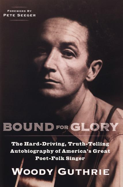 Bound for Glory (Plume). WOODY GUTHRIE.