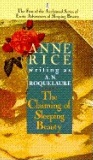 The Claiming of Sleeping Beauty (Erotic Adventures of Sleeping Beauty). A. N. ROQUELAURE