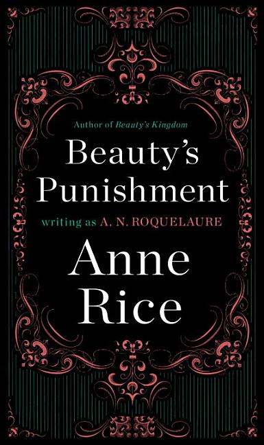 Beauty's Punishment (Sleeping Beauty). ANNE RICE A. N. ROQUELAURE