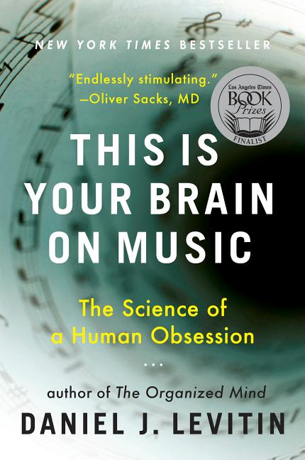 This Is Your Brain on Music. DANIEL J. LEVITIN.