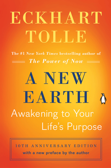 A New Earth: Awakening to Your Life's Purpose (Oprah's Book Club, Selection 61). ECKHART TOLLE