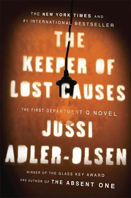 The Keeper of Lost Causes: A Novel. Jussi Adler-Olsen.