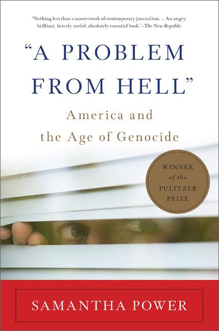 A Problem From Hell: America and the Age of Genocide. Samantha Power