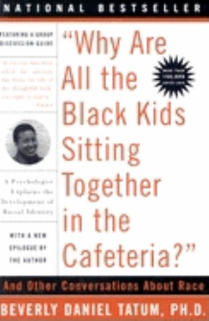 'Why Are All The Black Kids Sitting Together in the Cafeteria?': A Psychologist Explains the...