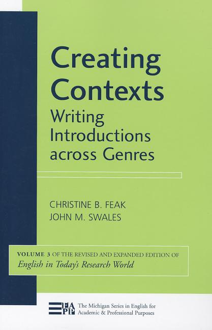Creating Contexts (Michigan Series in English for Academic & Professional Purposes). Christine Feak
