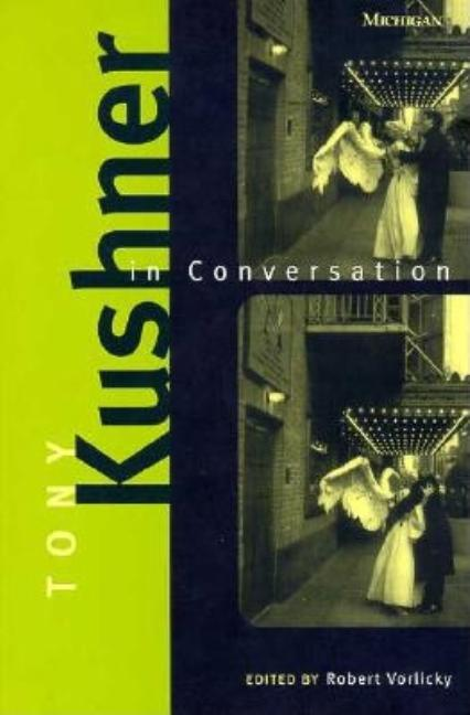 Tony Kushner in Conversation (Triangulations: Lesbian/Gay/Queer Theater/Drama/Performance