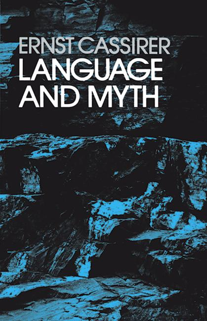 Language and Myth. ERNST CASSIRER