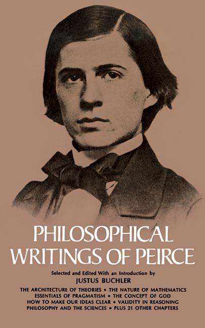 Philosophical Writings of Peirce. Charles S. Peirce.