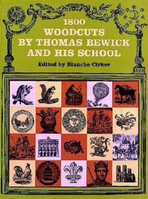 1800 Woodcuts by Thomas Bewick and His School (Dover Pictorial Archives). Thomas Bewick.