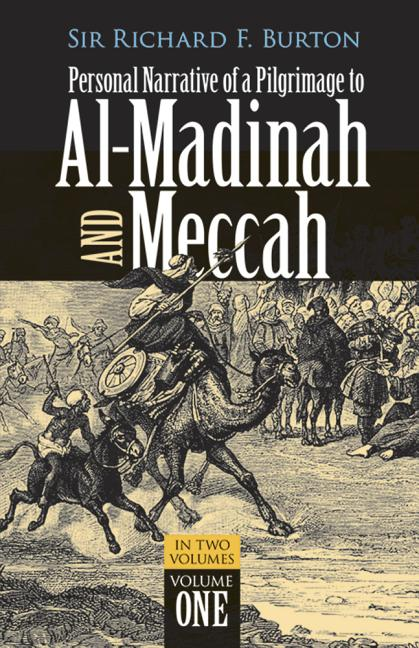 Personal Narrative of a Pilgrimage to Al-Madinah and Meccah (Volume 1). Richard Burton.