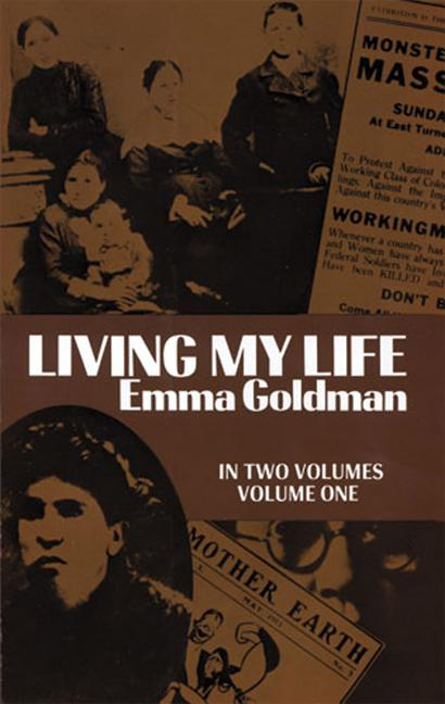 Living My Life: Volume One. EMMA GOLDMAN.