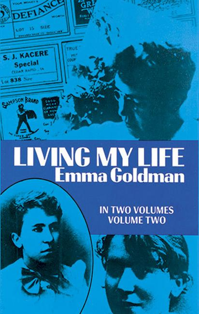 Living My Life: Volume Two. EMMA GOLDMAN