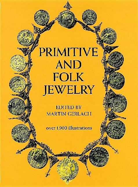 Primitive and Folk Jewelry [over 1,900 illustrations