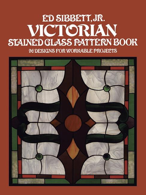 Victorian Stained Glass Pattern Book. Jr EdSibbett