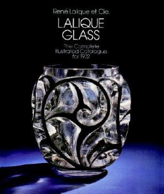 Lalique Glass: The Complete Catalogue for 1932. Lalique Co
