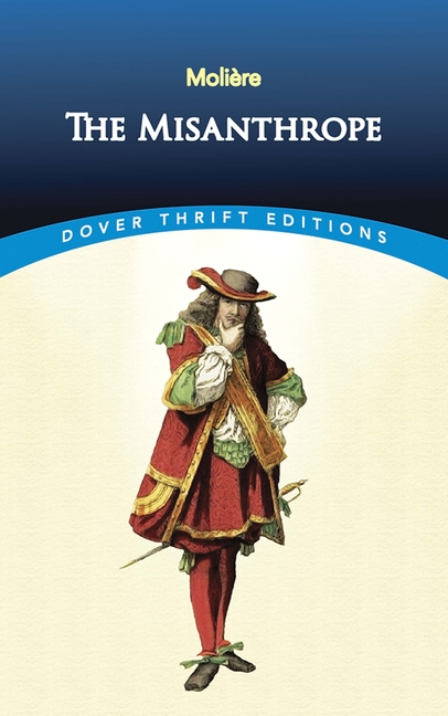Misanthrope (Revised). Dover Thrift Editions Moliere