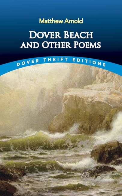 Dover Beach and Other Poems (Dover Thrift Editions). Matthew Arnold.